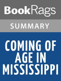 an analysis of the memoir coming of age in mississippi by anne moody ― anne moody, coming of age in mississippi: the classic autobiography of a young black girl in the rural south tags: autobiography , civil-rights , coming-of-age-in-mississippi , faith , god , nature , religion.