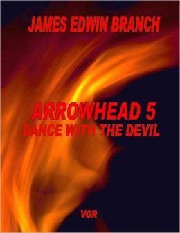Dance with the devil (Arrowhead 5)