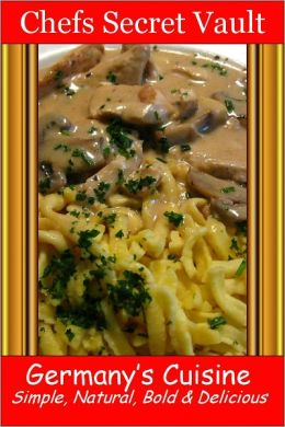 Germany's Cuisine - Simple, Natural, Bold & Delicious