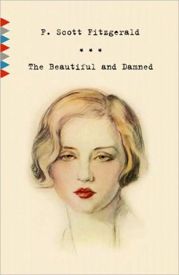 THE BEAUTIFUL AND THE DAMNED by F. Scott Fitzgerald (Bentley Loft Classics Book #32)
