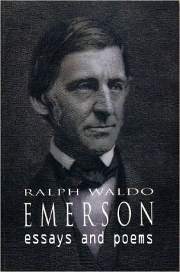 Essays and Poems by Ralph Waldo Emerson by Ralph Waldo Emerson - Original Title (Bentley Loft Classics Book #31)