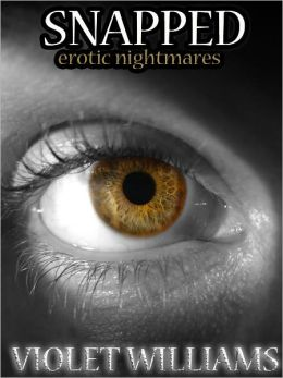 Snapped (Erotic Nightmares)
