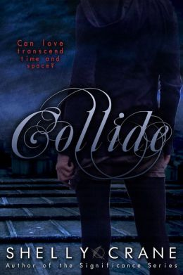 Collide : A Collide Novel - Book 1