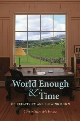 World Enough & Time, On Creativity and Slowing Down