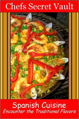 Spanish Cuisine - Encounter the Traditional Flavors