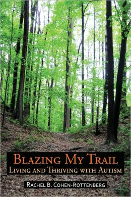 Blazing My Trail: Living and Thriving With Autism