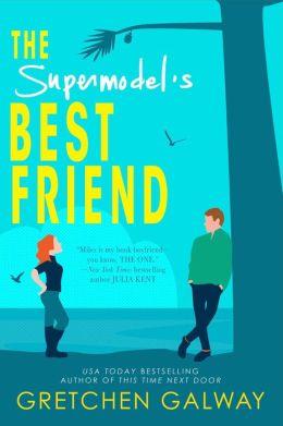 The Supermodel's Best Friend (A Romantic Comedy)