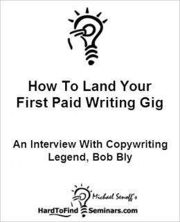 How To Land Your First Paid Writing Gig: An Interview With Copywriting Legend, Bob Bly