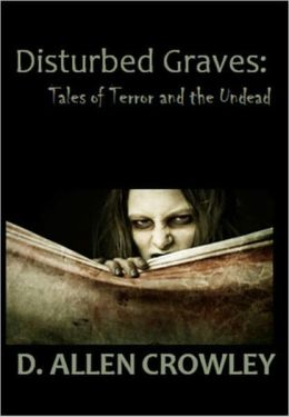 Disturbed Graves: Tales of Terror and the Undead