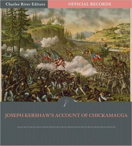 Official Records of the Union and Confederate Armies: General Joseph Kershaw's Account of the Chickamauga Campaign (Illustrated)