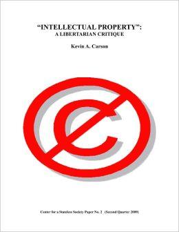 Intellectual Property: A Libertarian Critque
