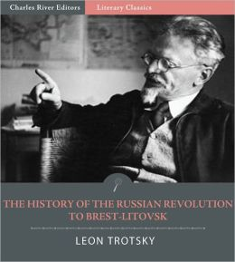 History of the Russian Revolution to Brest-Litovsk
