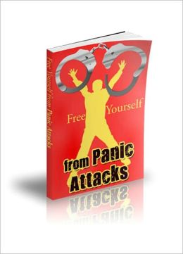 Simple and Effective Techniques - Free Yourself from Panic Attacks
