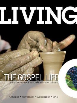 Living the Gospel Life - Daily Devotions for Christians on a Mission, Volume 1 Number 4 - 2011 October, November, December