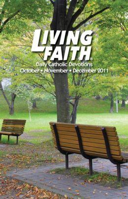 Living Faith - Daily Catholic Devotions, Volume 27 Number 3 - 2011 October, November, December