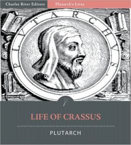Plutarch's Lives: Life of Crassus (Illustrated)
