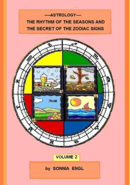 Astrology-The Rhythm of the Seasons and the Secret of the Zodiac Signs-Vol.2