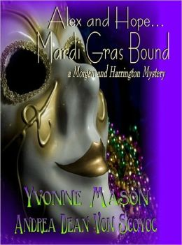 Alex and Hope Mardi Gras Bound A Morgan and Harrington Mystery