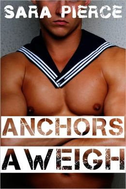 Anchors Aweigh: Gay Military Erotica