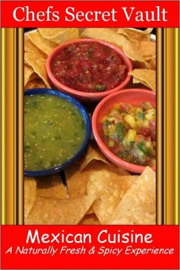 Mexican Cuisine - A Naturally Fresh & Spicy Experience