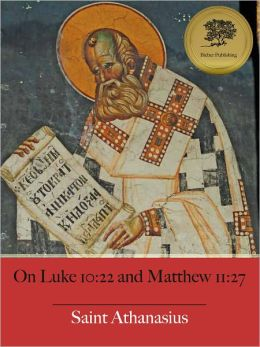 On Luke 10:22 and Matthew 11:27 (Illustrated)