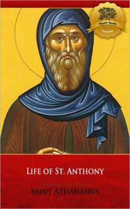 Life of St. Anthony (Vita S. Antoni) [Illustrated]