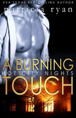 A Burning Touch