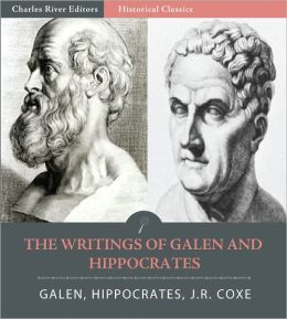 The Writings of Hippocrates and Galen