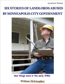 Six stories of landlords abused by Minneapolis city government