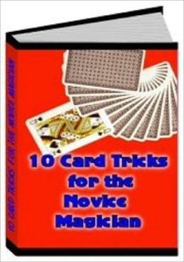 eBook about 10 Card Tricks for the Novice Magician - eagle-bright eyes card magic trick...