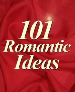 Love & Romance - 101 Romantic Idea - In a most romantic and creative way.