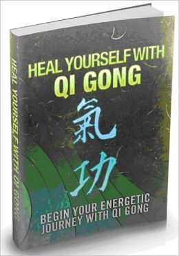 Heal Yourself With Qi Gong - Begin Your Energetic Journey With Qi Gong AAA+++ (Brand New)