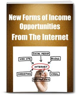 New Forms of Income Opportunities From the Internet
