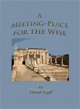 A Meeting-Place for the Wise: More Excursions into the Jewish Past and Present