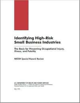 Identifying High-Risk Small Business Industries - The Basis for Preventing Occupational Injury, Illness, and Fatality