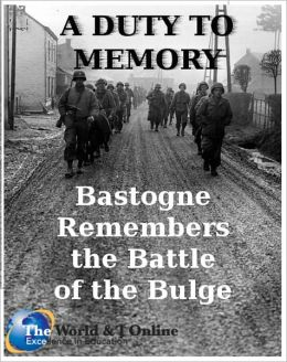 A Duty to Memory: Bastogne Remembers the Battle of the Bulge