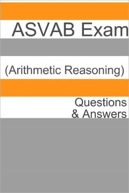 100 ASVAB Exam (Arithmetic Reasoning) Questions & Answers
