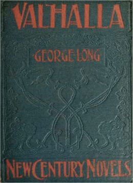 Valhalla: A Romance/Occult Classic By George Long!