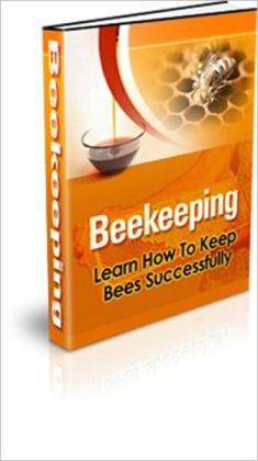 Moneymaking - Beekeeping - Learn How to Keep Bees Successfully