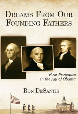 Dreams From Our Founding Fathers: First Principles in the Age of Obama