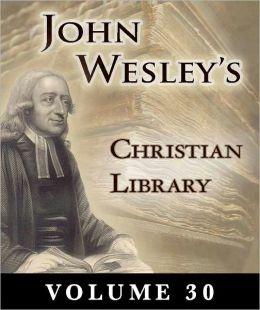 John Wesley's Christian Library- Volume 30