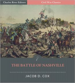 "The Battle of Nashville: Account of the Battle from ""The March to the Sea: Franklin and Nashville"" (Illustrated)"