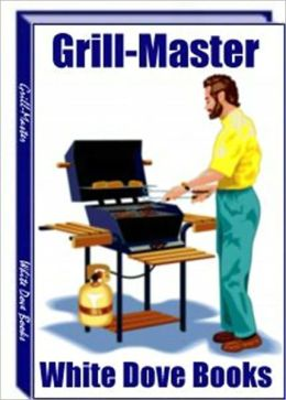 Grill Master - Useful Grilling Tips and Enhancing The Flavor Of Your Meats
