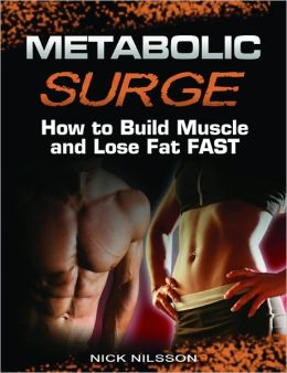 Metabolic Surge How to Build Muscle and Lose Fat Fast