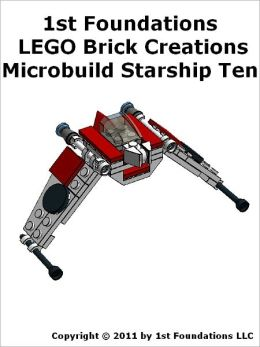 1st Foundations LEGO Brick Creations - Instructions for Microbuild Starship Ten