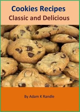 Just Cookies: 200+ Classic and Delicious Homemade Cookies Recipes