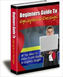 Beginners Guide to Graphic Design - All You Need to Know to Get Started in Graphic Design