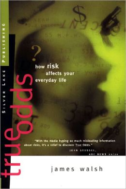 True Odds: How Risk Affects Your Everyday Life