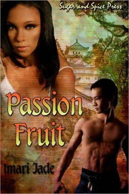 Passion Fruit [Interracial Erotic Romance]