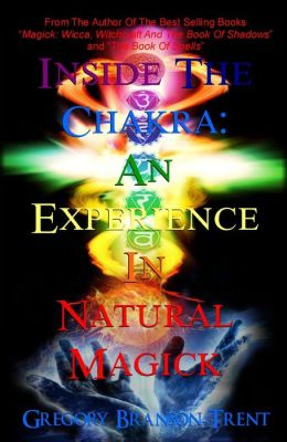 Inside the Chakra: An Experience in Natural Magick
